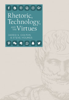 Rhetoric, Technology, and the Virtues cover