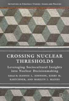 Book cover for Crossing Nuclear Thresholds: Leveraging Sociocultural Insights into Nuclear Decisionmaking
