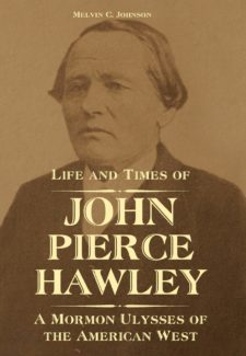 Book cover for Life and Times of John Pierce Hawley: A Mormon Ulysses of the American West