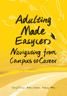 Adulting Made Easy(er); Navigating from Campus to Career book cover