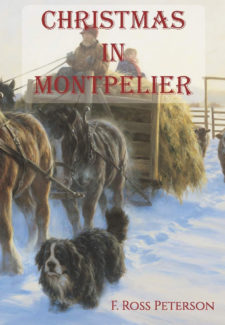 "book cover with painted man in horse drawn sleigh in snow with title ""Christmas in Montpelier"" by F. Ross Peterson"