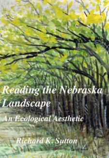a watercolor painting of trees and green grass with book title: reading the nebraska landscape and ecological aesethic by Richard K. Sutton