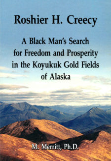 A photo of a secluded mountaintop with clouds in background. Title reads: Roshier H. Creecy - A Black Man's Search for Freedom and Prosperity in the Koyukuk Gold Fields of Alaska by M. Merritt PhD.