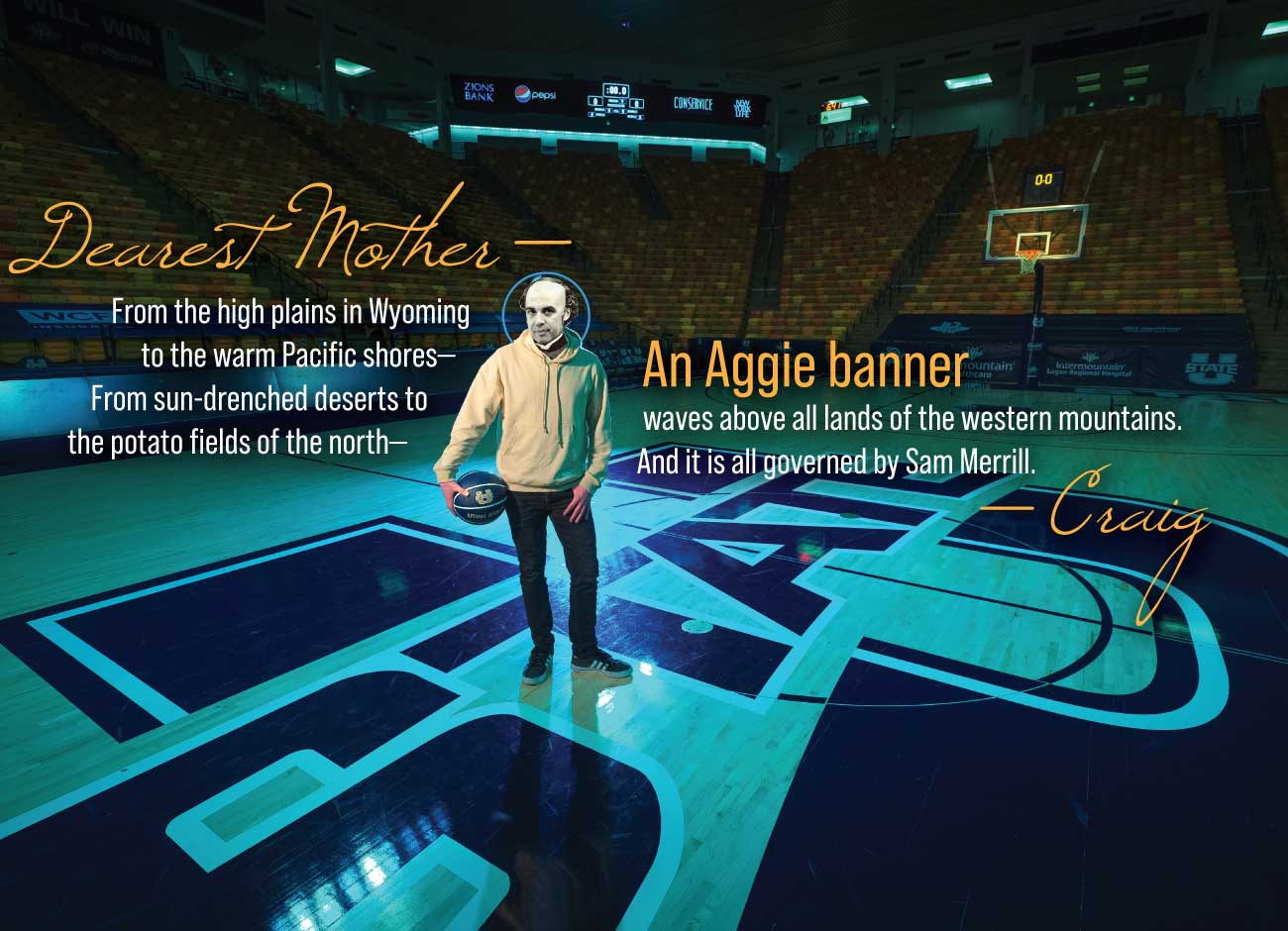 "a person holds a basketball in the middle of the court of the USU Spectrum. His face is obscured by a Photoshopped head of Head basketball coach Craig Smith. The writing across the photo is a tweet saying ""Dearest Mother — From the high plains in Wyoming to the warm Pacific shores— From sun-drenched deserts to the potato fields of the north— An Aggie banner waves above all lands of the western mountains. And it is all governed by Sam Merrill. — Craig"""