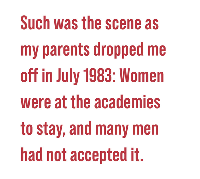 pull quote: Such was the scene as my parents dropped me off in July 1983: women were at the academies and the many men had not accepted it.